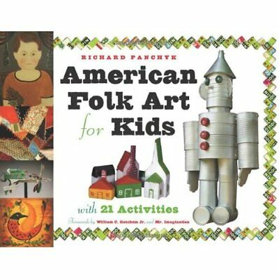 American Folk Art for Kids: With 21 Activities - Paperback NEW Panchyk, Richar 2