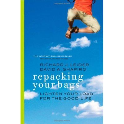 Repacking Your Bags: Lighten Your Load for the Good Lif - Paperback NEW Leider,