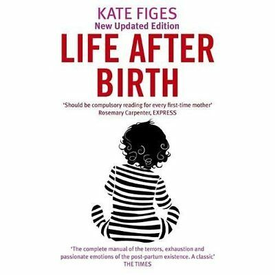 Life After Birth - Paperback NEW Figes, Kate 2008-08-07