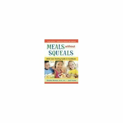 Meals Without Squeals: Childcare Feeding Guide and Cook - Paperback NEW Berman,