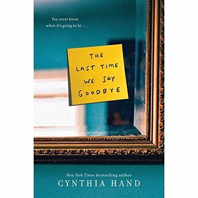 The Last Time We Say Goodbye - Hardcover NEW Cynthia Hand(Au 2015-02-10