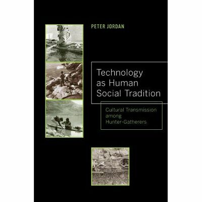 Technology as Human Social Tradition: Cultural Transmis - Paperback NEW Peter Jo
