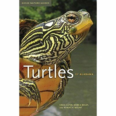 Turtles of Alabama (Gosse Nature Guides Series) - Paperback NEW Craig Guyer (Au