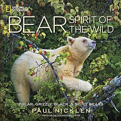 Bear: Spirit of the Wild - Hardcover NEW Nicklen, Paul 2009-10-14