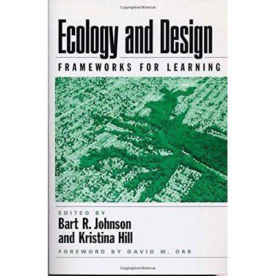 Ecology and Design: Frameworks for Learning - Paperback NEW Bart Johnson 2001-12