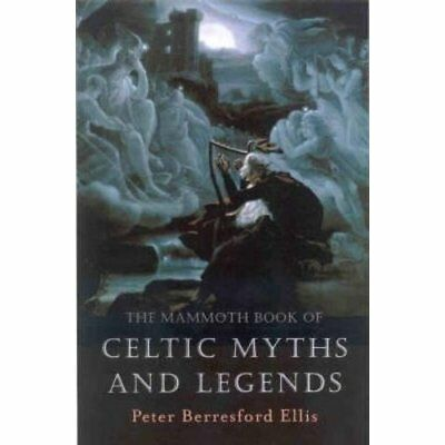 The Mammoth Book of Celtic Myths and Legends - Paperback NEW Ellis, Peter Be 200