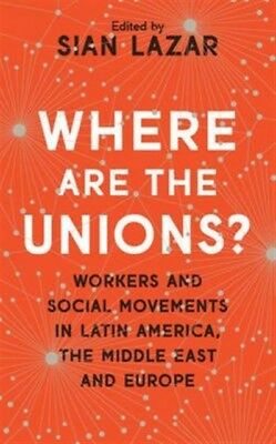 WHERE ARE THE UNIONS, Lazar, Sian, Waterman, Peter, 9781783609895