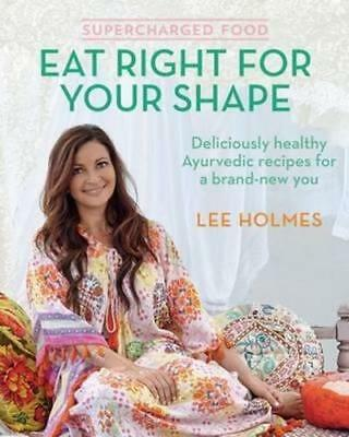 NEW Supercharged Food: Eat Right for Your Shape By Lee Holmes Paperback