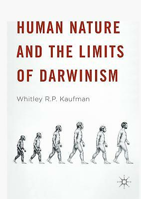 Human Nature and the Limits of Darwinism Whitley R. P. Kaufman