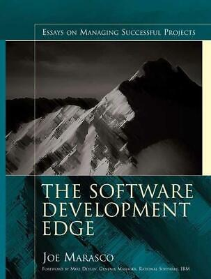 The Software Development Edge: Essays on Managing Successful Projects by Joe Mar