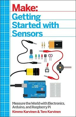 Make: Getting Started with Sensors: Measure the World with Electronics, Arduino.