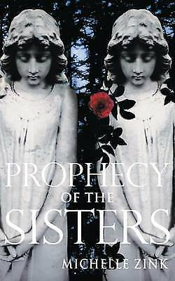 Prophecy Of The Sisters: Number 1 in series, Zink, Michelle | Hardcover Book | G