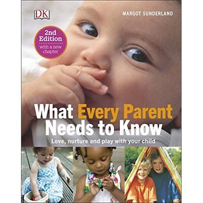 What Every Parent Needs To Know - Hardcover NEW Margot Sunderla 01/07/2016