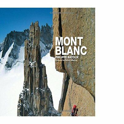 Mont Blanc: The Finest Routes - Hardcover NEW Batoux, Philipp 2013-05-10