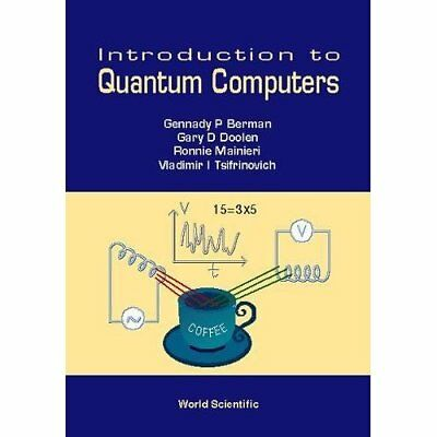 Introduction to Quantum Computers - Paperback NEW Gennady P. Berm 1998-07-08