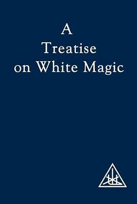 A Treatise on White Magic (Paperback), Bailey, Alice A., 9780853301233