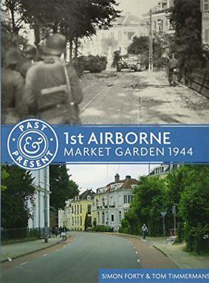 1st Airborne: Market Garden 1944 (Past & Present) by Marriott, Leo, Forty, Simon