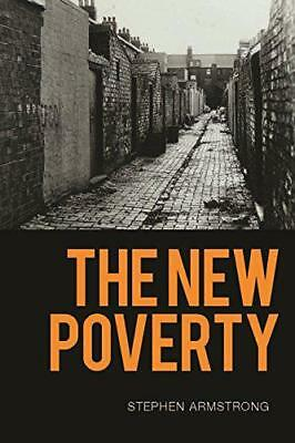 The New Poverty by Stephen Armstrong   Paperback Book   9781786634634   NEW