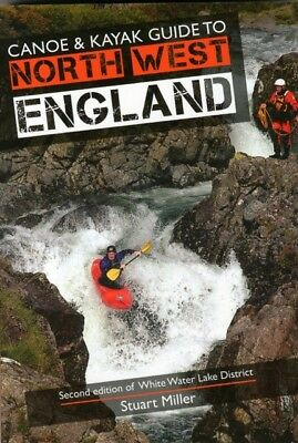Canoe & Kayak Guide to North West England: 2nd edition of White Water Lake Dist.
