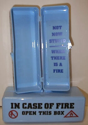 """""""in Case Of Fire Open This Box"""" Not Now Stupid When There Is A Fire"""" Novelty"""