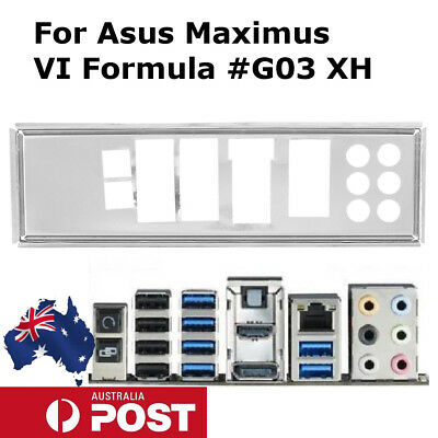 Replaceable Backplate Bracket Motherboard For Asus Maximus VI Formula Io #G03 XH