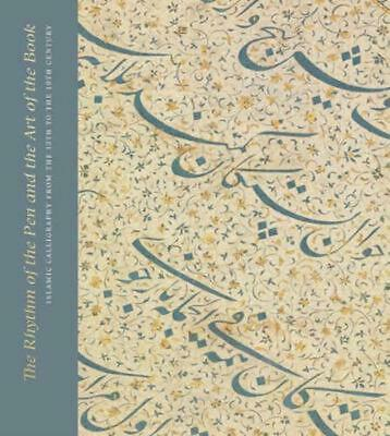 Rhythm of the Pen and the Art of the Book: Islamic Calligraphy from the 13th to