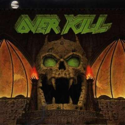 Overkill - The Years Of Decay NEW CD