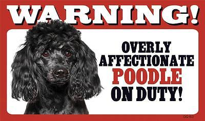"Warning Overly Affectionate Black Poodle On Duty Wall Sign 5 "" x 8"" Gift Dog"