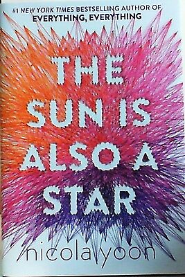 The Sun Is Also a Star by Nicola Yoon SIGNED FIRST EDITION (HARD COVER 2016) NEW
