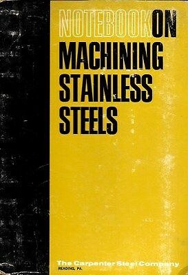 NOTEBOOK ON MACHINING STAINLESS STEELS; 1966 The Carpenter Steel Co.