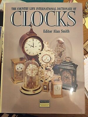 The Country Life International Dictionary Of Clocks