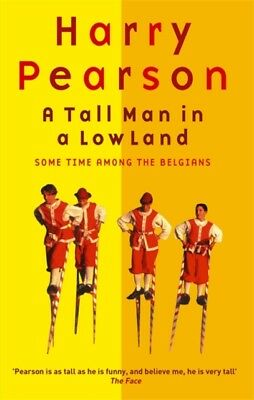 """A Tall Man in a Low Land : """" Some Time Among The Belgians"""" (Paper..."""