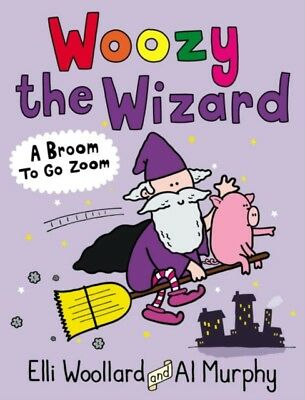 Woozy the Wizard: A Broom to Go Zoom (Paperback), Woollard, Elli, 9780571311156