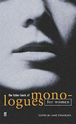 The Faber Book of Monologues: Women (Paperback), Edwardes, Jane, 9780571217656