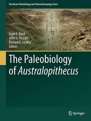 The Paleobiology of Australopithecus, Kaye E. Reed