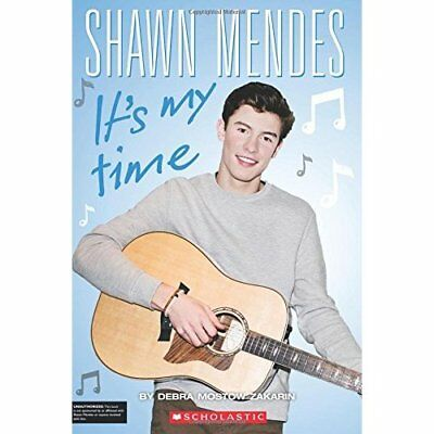 Shawn Mendes: It's My Time - Paperback NEW Debra Mostow Za 2016-01-05