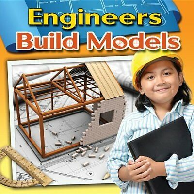 Engineers Build Models (Engineering Close-Up) - Paperback NEW Reagan Miller(A 20