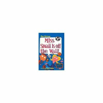 Miss Small Is Off the Wall! (My Weird School) - Hardcover NEW Dan Gutman(Auth 20