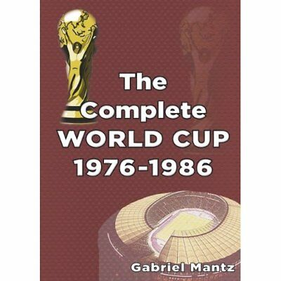 The Complete World Cup 1976-1986 - Paperback NEW Gabriel Mantz ( 2013-12-02