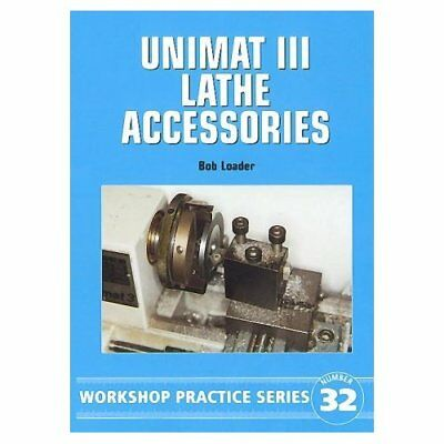 Unimat III Lathe Accessories (Workshop Practice) - Paperback NEW Loader, Bob 200