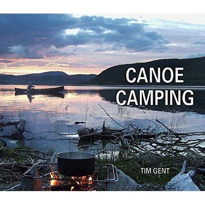 Canoe Camping - Paperback NEW Tim Gent (Autho 2014-12-10