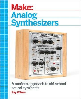 Make: Analog Synthesizers (Paperback), Wilson, Ray, 9781449345228
