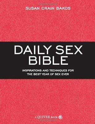 The Daily Sex Bible: Inspirations and Techniques for the Best Year of Sex Ever,