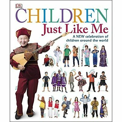 Children Just Like Me - Hardcover NEW DK (Author) 01/09/2016