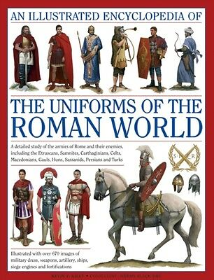 An Illustrated Encyclopedia of the Uniforms of the Roman World (H. 9780754823872