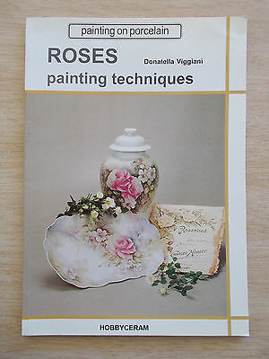 Painting on Porcelain~Roses Painting Techniques~Donatella Viggiani~Hobbyceram~PB