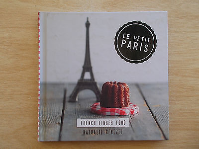 Le Petit Paris~French Finger Food~Nathalie Benezet~Recipes~Cookbook~104p HB~2013