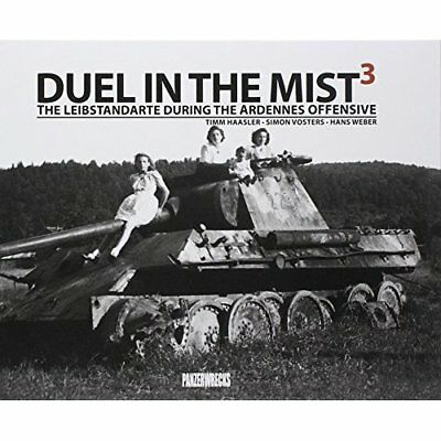 Duel in the Mist 3: The Leibstandarte During the Ardenn - Hardcover NEW Simon Vo
