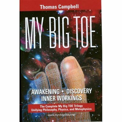 My Big Toe: A Trilogy Unifying Philosophy, Physics, and - Paperback NEW Campbell