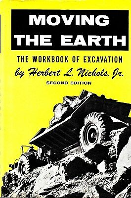 MOVING THE EARTH; The Workbook of Excavation; 2nd Edition, 6th Printing 1967